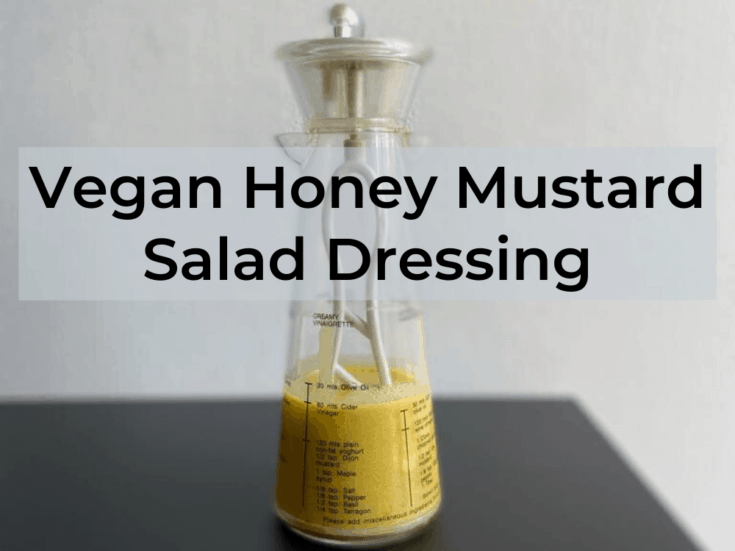 Vegan Honey Mustard Salad Dressing