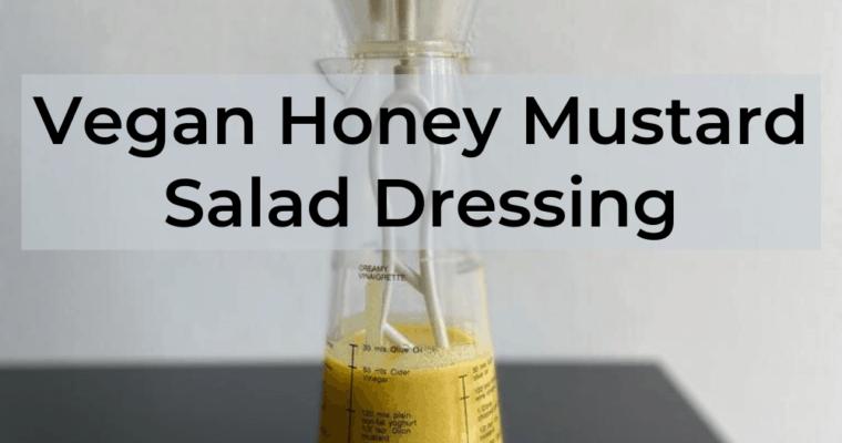 Vegan Honey Mustard Dressing Recipe