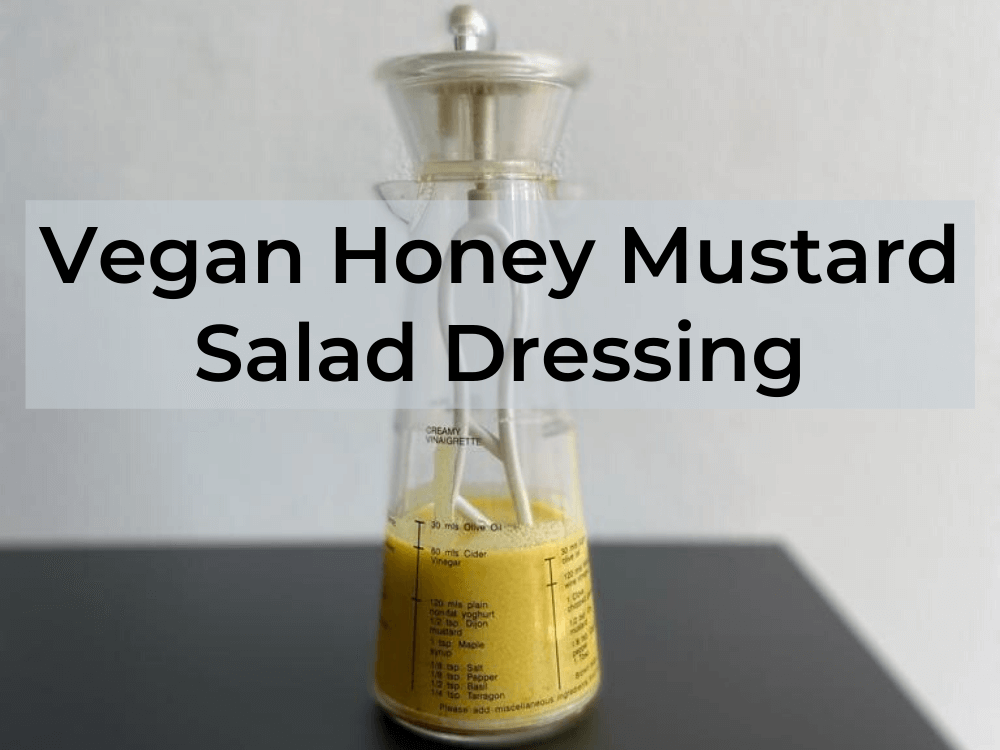 Vegan Honey Mustard Dressing Recipe