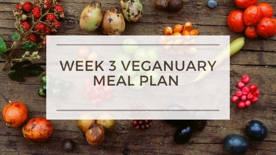 Veganuary Meal Plan Week Three