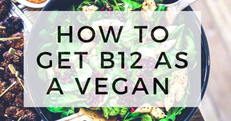 How To Get B12 As A Vegan