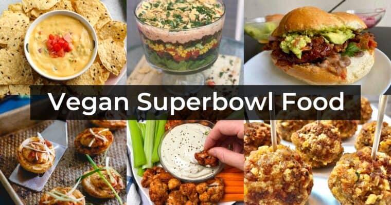 Vegan Superbowl Food – 17 Amazing Recipes