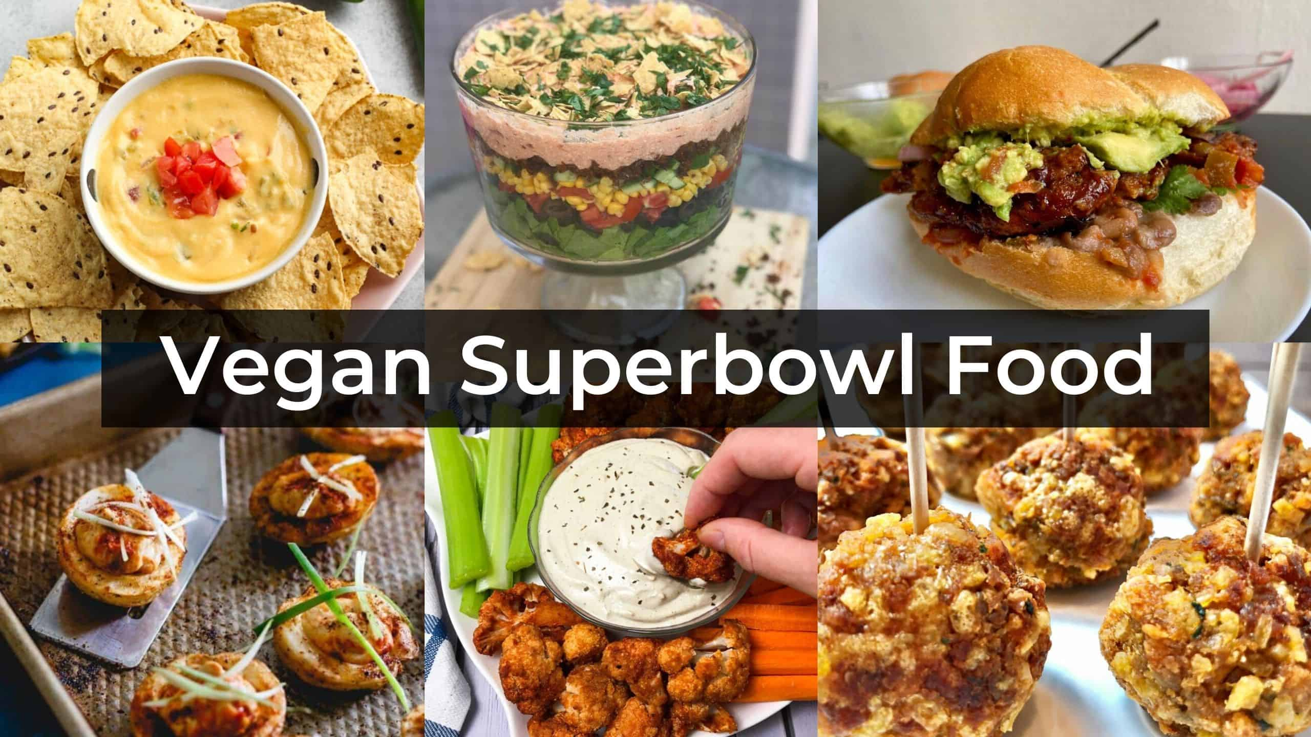 Vegan Superbowl Food – 17 Amazing Recipes