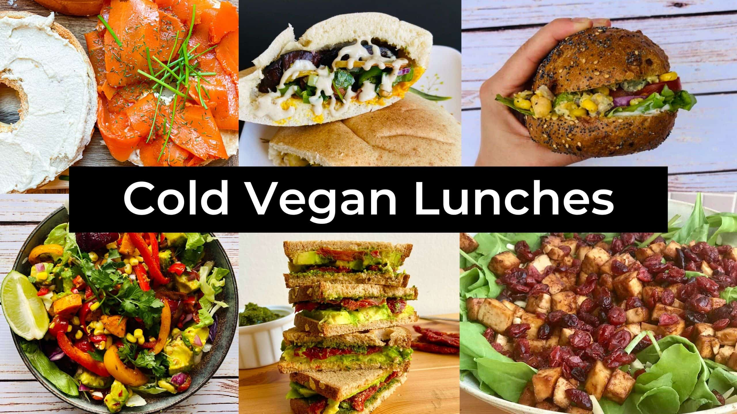 Cold Vegan Lunches For School, Work, Camping and More