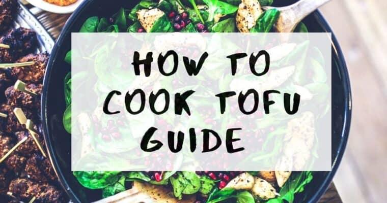 How To Cook Tofu Guide