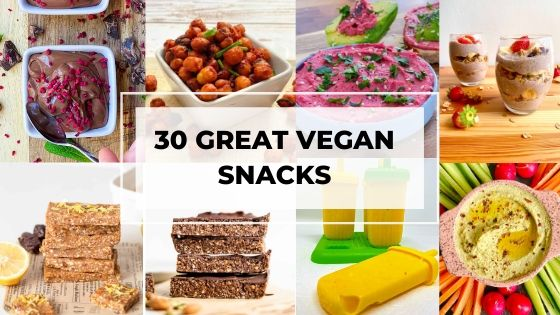 30 Great Vegan Snacks | Vegan Snack Ideas