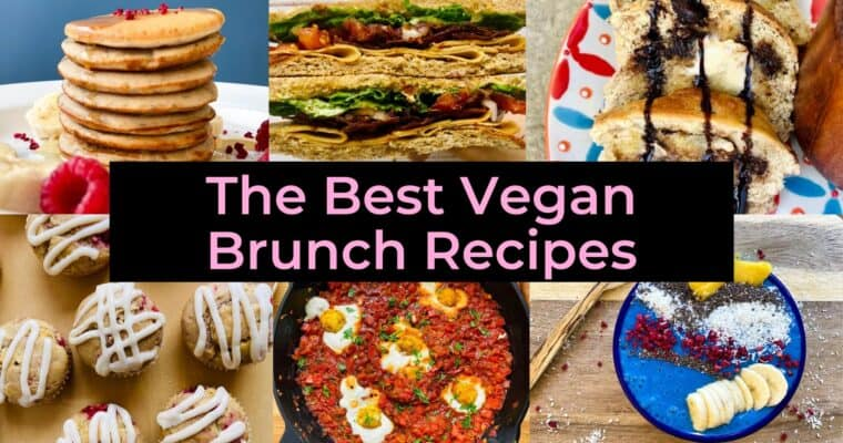 The Ultimate Vegan Brunch Ideas and Recipes